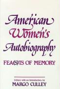 American Women's Autobiography: Fea(s)Ts of Memory