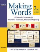 Making Words: Second Grade: 100 Hands-On Lessons for Phonemic Awareness, Phonics and Spelling