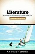 Literature: An Introduction to Fiction, Poetry, Drama, and Writing, Compact Interactive Edition