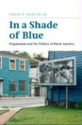 In a Shade of Blue: Pragmatism and the Politics of Black America