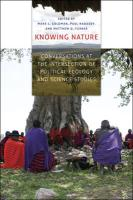 Knowing Nature Knowing Nature Knowing Nature: Conversations at the Intersection of Political Ecology and Sconversations at the Intersection of Politic