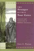 The Stranger Within Your Gates Stranger Within Your Gates Stranger Within Your Gates: Converts and Conversion in Rabbinic Literature Converts and Conv