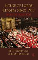 House of Lords Reform Since 1911: Must the Lords Go?
