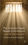 The Criminal Cases Review Commission: Hope for the Innocent?