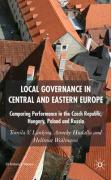 Local Governance in Central and Eastern Europe: Comparing Performance in the Czech Republic, Hungary, Poland and Russia