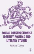Social Constructionist Identity Politics and Literary Studies