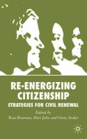 Re-Energizing Citizenship: Strategies for Civil Renewal