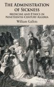 The Administration of Sickness: Medicine and Ethics in Nineteenth-Century Algeria