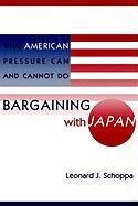 Bargaining with Japan: What American Pressure Can and Cannot Do
