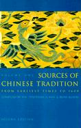 Sources of Chinese Tradition: From Earliest Times to 1600 v. 1: From Earliest Times to 1600 Vol 1 (Introduction to Asian Civilizations)