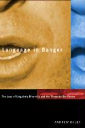 Language in Danger: The Loss of Linguistic Diversity and the Threat to Our Future