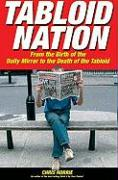 Tabloid Nation: From the Birth of the Mirror to the Death of the Tabloid