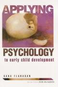 Applying Psychology to Early Child Development