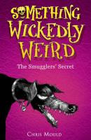 Something Wickedly Weird 05. The Smugglers Secret