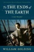 To the Ends of the Earth: A Sea Trilogy