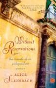 Without Reservations: The Travels of an Independent Woman