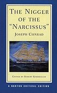 "The Nigger of the ""Narcissus"": An Authoritative Text, Backgrounds and Sources, Reviews and Criticism"