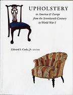 Upholstery in America and Europe: From the Seventeenth Century to World War I.
