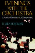 Evenings with the Orchestra: A Norton Companion for Concertgoers (First)