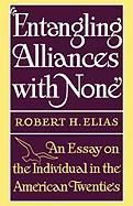 Entangling Alliances with None: An Essay on the Individual in the American Twenties