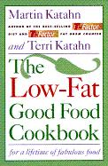 The Low-Fat Good Food Cookbook: For a Lifetime of Fabulous Food