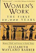 Women's Work: The First 20,000 Years Women, Cloth, and Society in Early Times