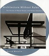 Architecture Without Rules: The Houses of Marcel Breuer and Herbert Beckhard