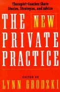 The New Private Practice: Therapist-Coaches Share Stories, Strategies, and Advice