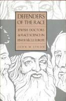 Defenders of the Race: Jewish Doctors and Race Science in Fin-de-Siecle Europe