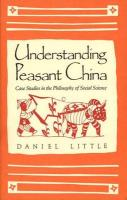 Understanding Peasant China: Case Studies in the Philosophy of Social Science