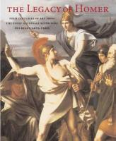 The Legacy of Homer: Four Centuries of Art from the Ecole Nationale Superieure Des Beaux-Arts, Paris