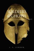 Soldiers & Ghosts: A History of Battle in Classical Antiquity