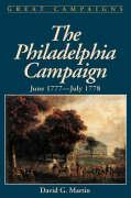 The Philadelphia Campaign: June 1777- July 1778