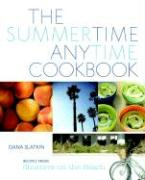 The Summertime Anytime Cookbook: Recipes from Shutters on the Beach
