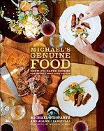 Michael's Genuine Food: Down-To-Earth Cooking for People Who Love to Eat