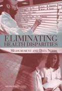 Eliminating Health Disparities: Measurement and Data Needs