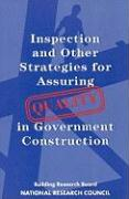 Inspection and Other Strategies for Assuring Quality in Government Construction