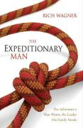 The Expeditionary Man: The Adventure a Man Wants, the Leader His Family Needs