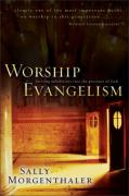 Worship Evangelism: Inviting Unbelievers Into the Presence of God