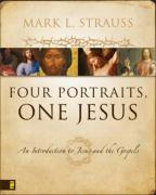 Four Portraits, One Jesus: An Introduction to Jesus and the Gospels