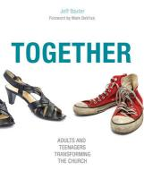 Together: Adults and Teenagers Transforming the Church