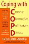 Coping with Copd: Understanding, Treating, and Living with Chronic Obstructive Pulmonary Disease