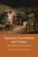 Napoleonic Foot Soldiers and Civilians: A Brief History with Documents (Bedford Series in History & Culture)