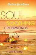The New York Times Soul-Soothing Crosswords: 75 Relaxing Puzzles