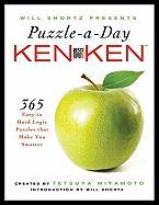 Will Shortz Presents Puzzle-A-Day: Kenken: 365 Easy to Hard Logic Puzzles That Make You Smarter