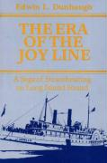 The Era of the Joy Line: A Saga of Steamboating on Long Island Sound