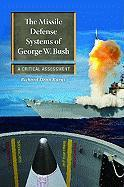 The Missile Defense Systems of George W. Bush: A Critical Assessment (Praeger Security International)