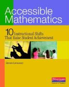Accessible Mathematics: 10 Instructional Shifts That Raise Student Achievement