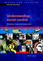 Understanding Social Control: Deviance, Crime and Social Order