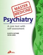 Psychiatry: A Clinical Core Text for Integrated Curricula with Self-Assessment